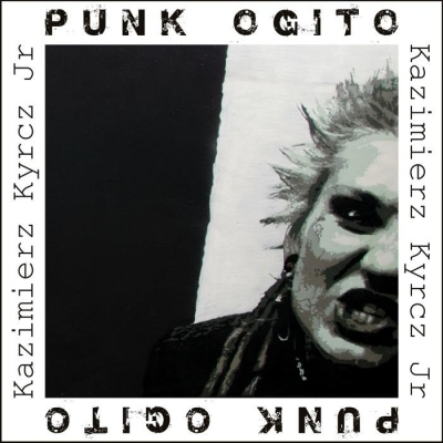 Punk Ogito Kazimierz Kyrcz Jr