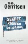 Sekret którego nie zdradzę Gerritsen Tess