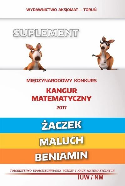 Matematyka z wesołym kangurem - Suplement 2017 Żaczek praca zbiorowa