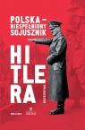 Polska. Niespełniony sojusznik Hitlera (oprawa miękka) Rak Krzysztof Grzegorz