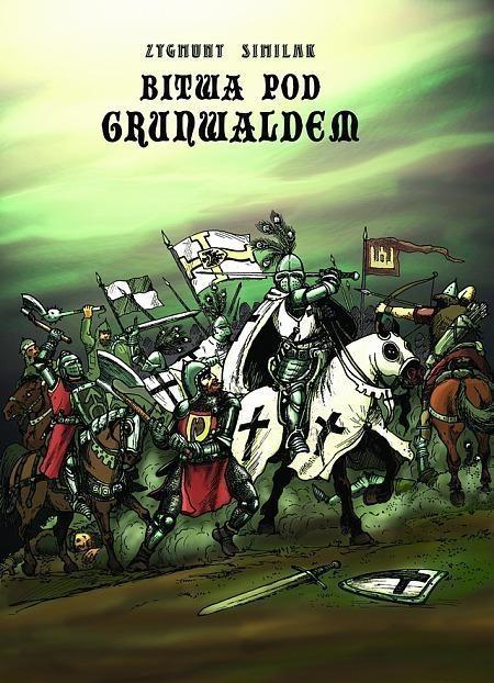 Strefa Komiksu T.19 Bitwa pod Grunwaldem Zygmunt Similak