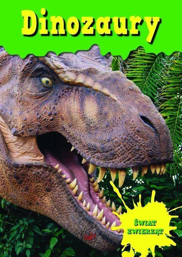 Świat zwierząt Dinozaury (Uszkodzona okładka) Praca zbiorowa