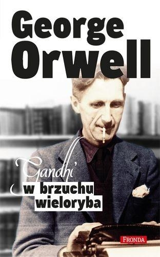 Gandhi w brzuchu wieloryba Orwell George