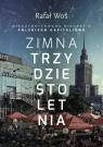 Zimna trzydziestoletnia Nieautoryzowana biografia polskiego kapitalizmu Woś Rafał