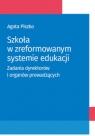 Szkoła w zreformowanym systemie edukacjiZadania dyrektorów i organów Piszko Agata