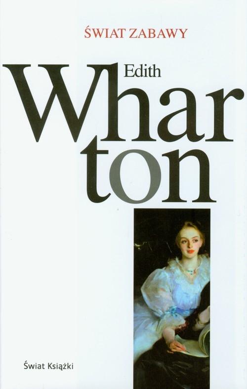Świat zabawy Wharton Edith