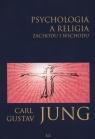 Psychologia a religia Zachodu i Wschodu Jung Carl Gustav