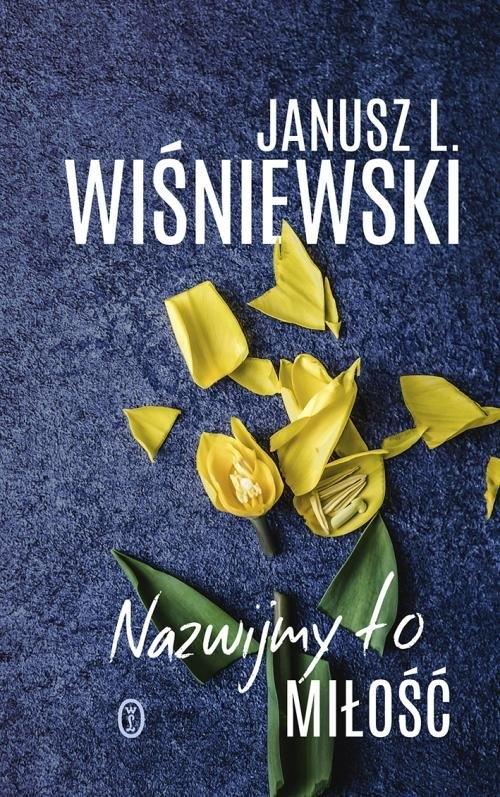 Nazwijmy to miłość Wiśniewski Janusz Leon