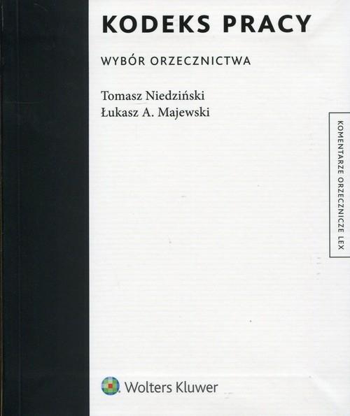 Kodeks pracy. Wybór orzecznictwa Niedziński Tomasz, Majewski Łukasz A.
