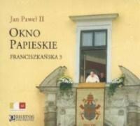 Okno Papieskie. Franciszkańska 3 CD Jan Paweł II
