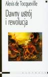 Dawny ustrój i rewolucja Tocqueville Alexis