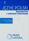 Przed maturą Język polski Repetytorium z zadaniami maturalnymi Kapela-Bagińska Beata, Zieliński Tomasz