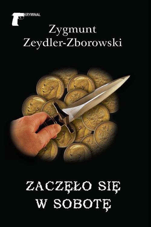 Zaczęło się w sobotę Zeydler-Zborowski Zygmunt