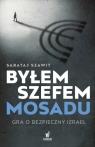Byłem szefem Mosadu Gra o bezpieczny Izrael Szawit Sabataj