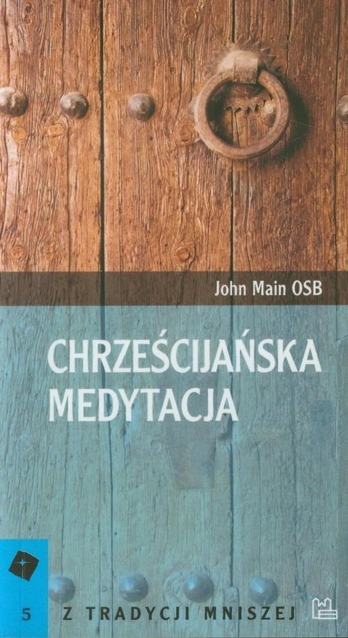Chrześcijańska medytacja 5 Main John