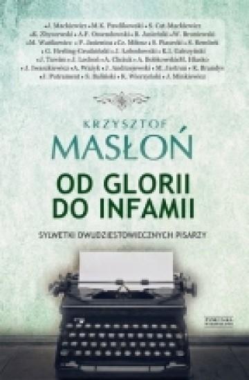 Od glorii do infamii Masłoń Krzysztof