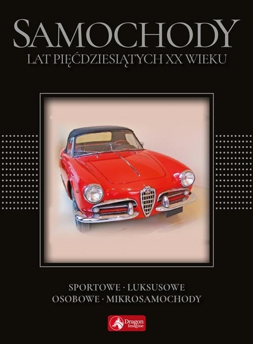 Samochody lat pięćdziesiątych XX wieku (Uszkodzona okładka) Wiechczyński Karol