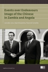Events over Endeavours Image of the Chinese in Zambia and Angola