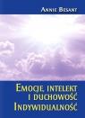 Emocja intelekt i duchowość. Indywidualność Annie Besant
