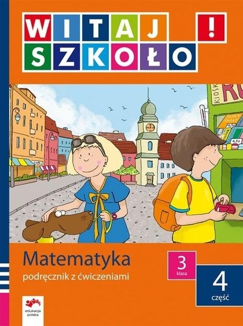 Witaj szkoło 3 Matematyka podręcznik z ćwiczeniami część 4 Zagrodzka Dorota