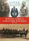 Wielka Księga Kawalerii Polskiej 1918-1939 Tom 13