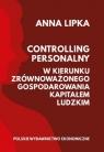 Controlling personalny. W kierunku zrównoważonego gospodarowania kapitałem Lipka Anna
