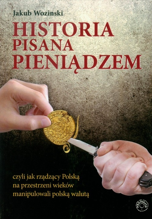 Historia pisana pieniądzem Woziński Jakub