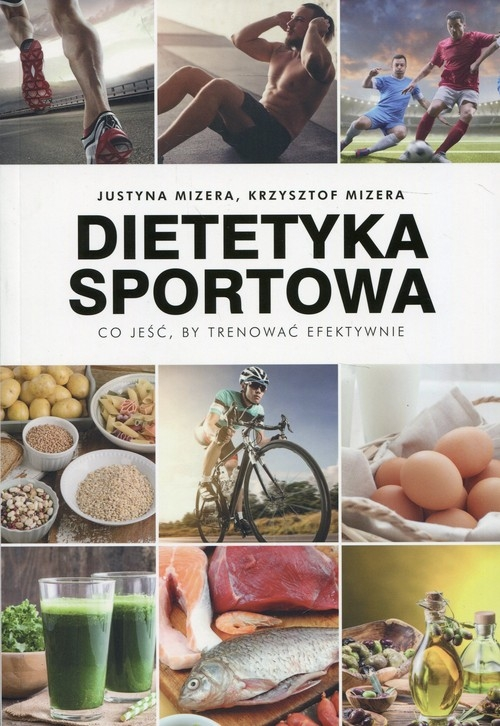 Dietetyka sportowa Mizera Justyna, Mizera Krzysztof