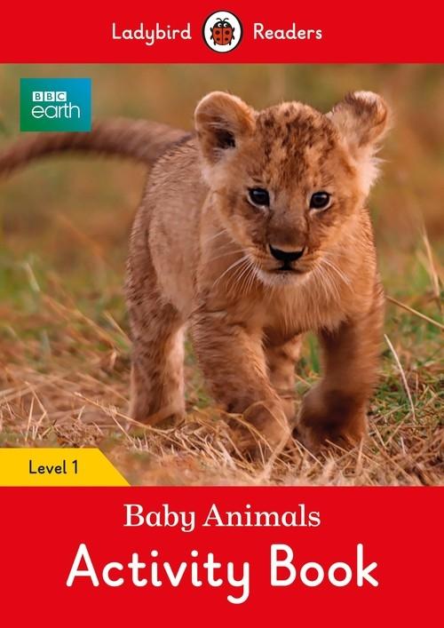 BBC Earth Baby Animals Activity Book Ladybird Readers Level 1
