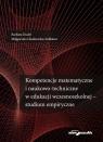 Kompetencje matematyczne i naukowo-techniczne w edukacji wczesnoszkolnej - Dudel Barbara, Głoskowska-Sołdatow Małgorzata