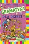 Ilustrowana gramatyka dla dzieci Nożyńska-Demianiuk A.