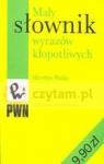 Mały słownik wyrazów kłopotliwych  Bańko Mirosław