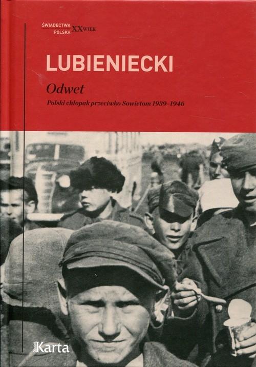 Odwet. Polski chłopak przeciwko Sowietom1939-1946 - Lubieniecki Zbigniew - książka