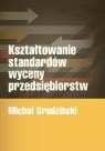 Kształtowanie standardów wyceny przedsiębiorstw Grudziński Michał