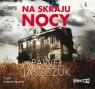 Na skraju nocy(Audiobook) Jaszczuk Paweł