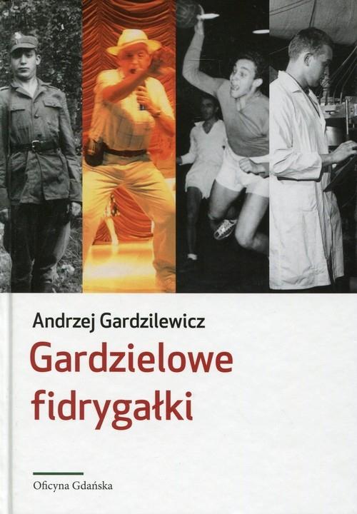 Gardzielowe fidrygałki Gardzilewicz Andrzej