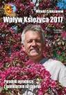 Wpływ Księżyca 2017 Poradnik ogrodniczy z kalendarzem na cały rok Czuksanow Witold