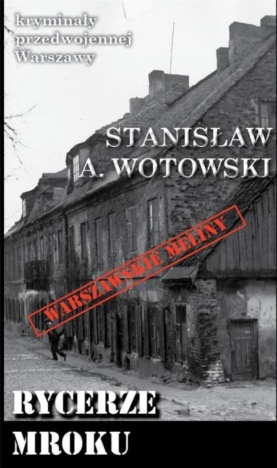 Rycerze mroku Wotowski Stanisław A.