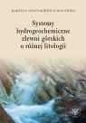 Systemy hydrogeochemiczne zlewni górskich o różnej litologii Szostakiewicz-Hołownia Marzena