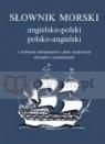 Słownik morski angielsko-polski i polsko-angielski z wyborem dokumentów i pism statkowych, skrótami i rozmówkami