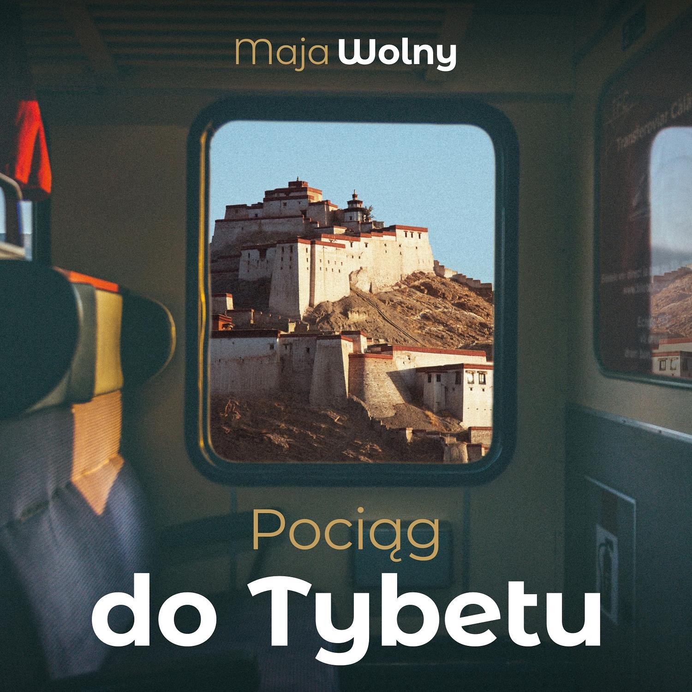 Pociąg do Tybetu (Audiobook) Wolny Maja