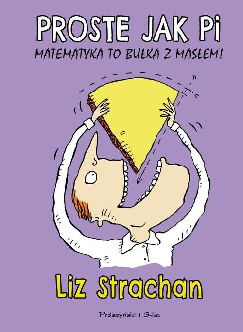 Proste jak pi Matematyka to bułka z masłem Strachan Liz