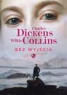 Bez wyjścia Dickens Charles, Collins Wilkie