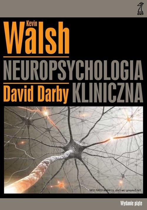 Neuropsychologia kliniczna (Uszkodzona okładka) Darby David, Walsh Kevin