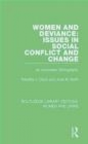 Women and Deviance: Issues in Social Conflict and Change