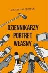 Dziennikarzy portret własny Michał Chlebowski