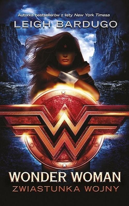 Wonder Woman: Zwiastunka wojny Bardugo Leigh