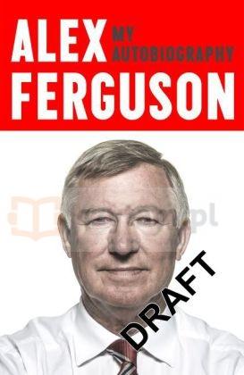 Alex Ferguson: My Autobiography (Revised) Ferguson, Alex