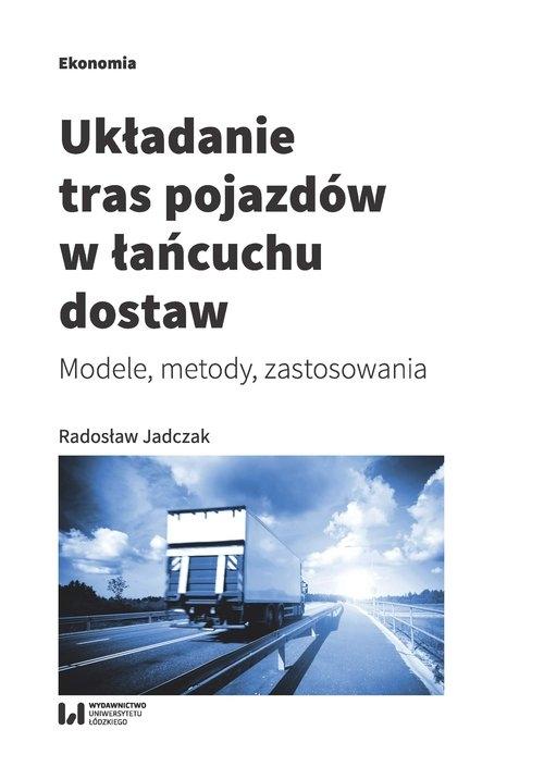 Układanie tras pojazdów w łańcuchu dostaw Jadczak Radosław
