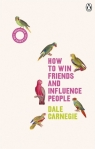 How to Win Friends and Influence People Carnegie Dale
